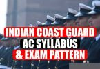Indian Coast Guard AC Syllabus and Exam Pattern