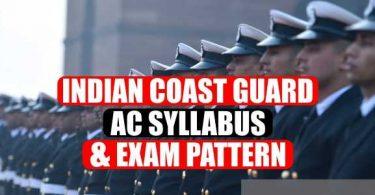 Indian Coast Guard AC Syllabus and Exam Pattern