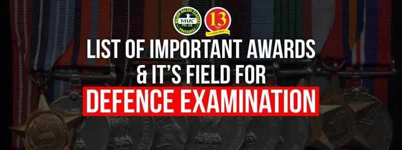 List of Important Awards and it's field for Defence Examination
