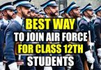 Best way to join Air Force For Class 12th Students