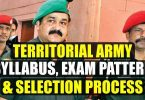 Territorial Army Syllabus, Exam Pattern and Selection Process